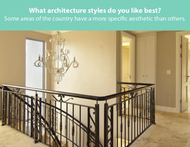 What architecture styles do you like best? Some areas of the country have a more specific aesthetic than others.