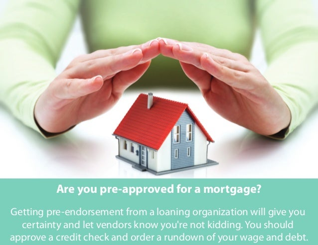 Are you pre-approved for a mortgage? Getting pre-endorsement from a loaning organization will give you certainty and let v...