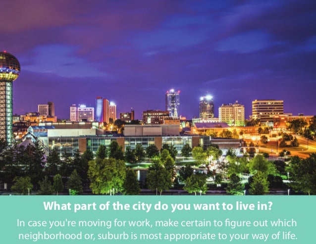 In case you're moving for work, make certain to figure out which neighborhood or, suburb is most appropriate to your way o...