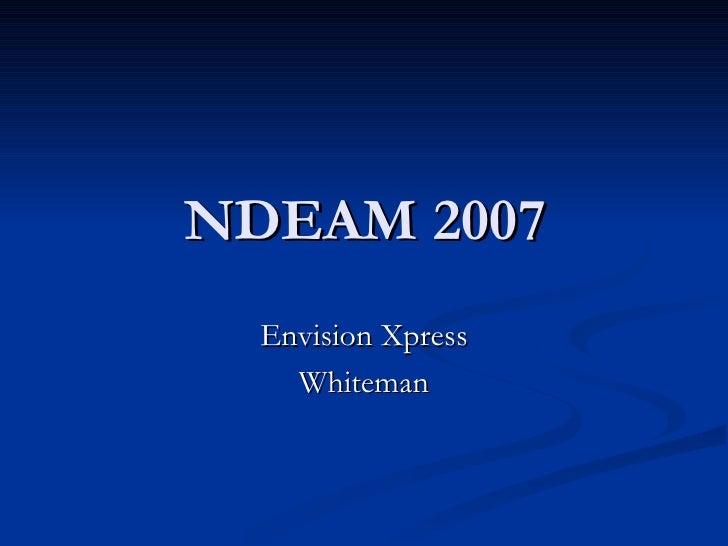 NDEAM 2007 Envision Xpress Whiteman
