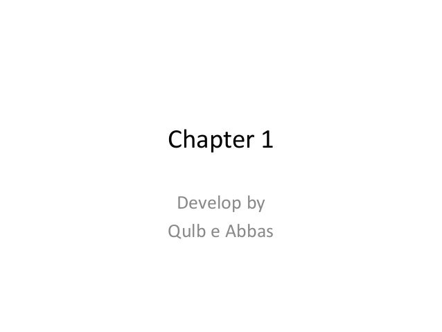 Chapter 1 Develop by Qulb e Abbas