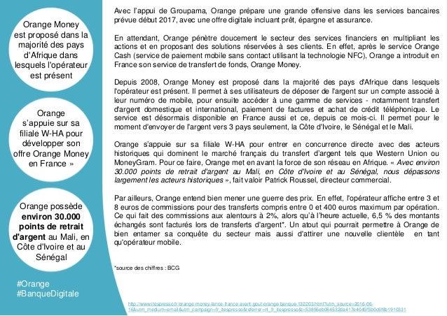 Avec l'appui de Groupama, Orange prépare une grande offensive dans les services bancaires prévue début 2017, avec une offr...