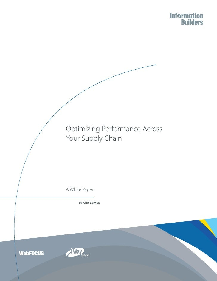 Optimizing Performance Across Your Supply Chain     A White Paper        by Alan Eisman