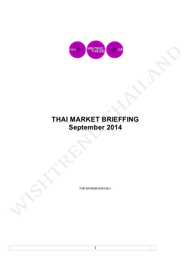 !!  THAI MARKET BRIEFFING  September 2014  FOR INFORMATION ONLY  [TYPE&TEXT]& [TYPE&TEXT][TYPE&TEXT]TYPE&THE&DOCUMENT&TITL...