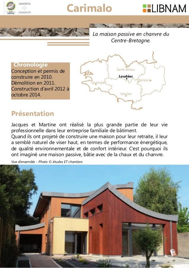 12 La maison passive en chanvre du Centre-Bretagne. Chronologie Conception et permis de construire en 2010. Démolition en ...