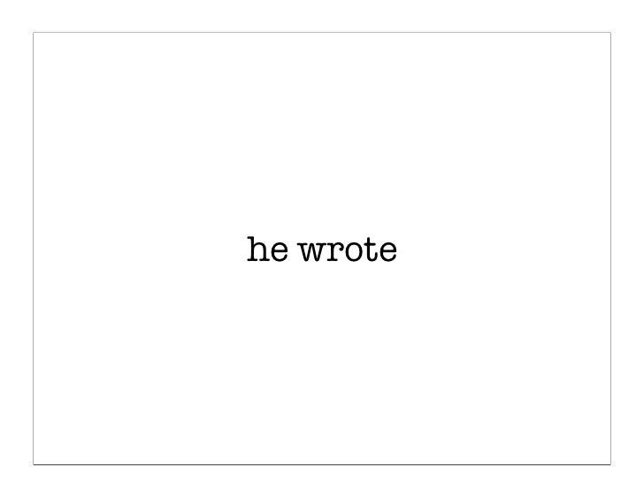 he wrote