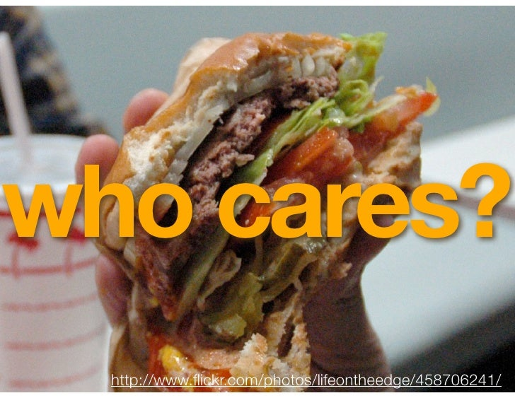 who cares?   http://www.flickr.com/photos/lifeontheedge/458706241/