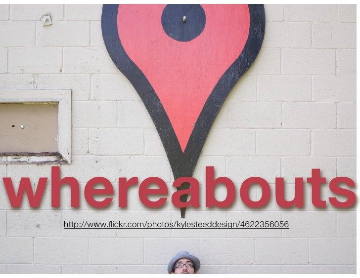 Geo-location (Foursquare/Gowalla/etc)                Travel Plans (Tripit/Dopplr/etc)                    Post + tweet     ...