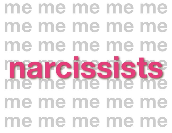 me me me me me me me me me me me me me me me narcissists me me me me me me me me me me me me me me me me me me me me