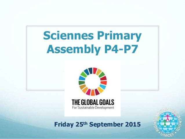 Sciennes Primary Assembly P4-P7 Friday 25th September 2015