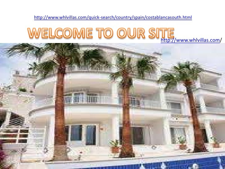 http://www.whlvillas.com/quick-search/country/spain/costablancasouth.html<br />WELCOME TO OUR SITE<br />http://www.whlvill...