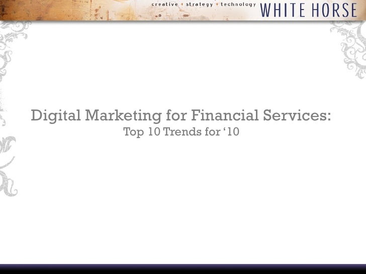 Digital Marketing for Financial Services: Top 10 Trends for '10
