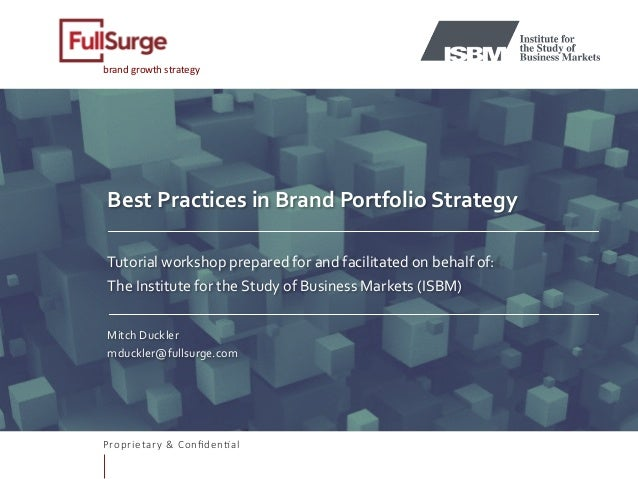 Proprietary & Confiden0al brandgrowthstrategy BestPracticesinBrandPortfolioStrategy   Tutorialworkshopprepare...