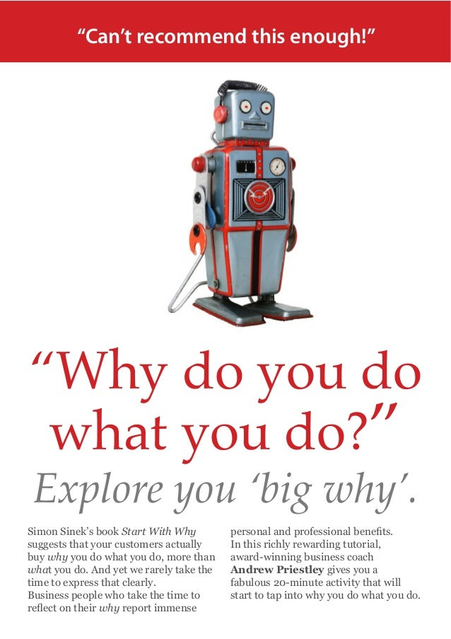 """Can't recommend this enough!""  ""Why do you do what you do?"" Explore you 'big why'.  Simon Sinek's book Start With Why sug..."