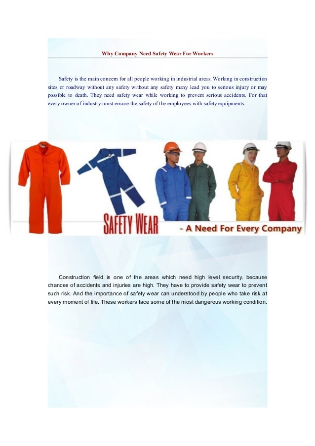 Why Company Need Safety Wear For Workers  Safety is the main concern for all people working in industrial areas. Working i...