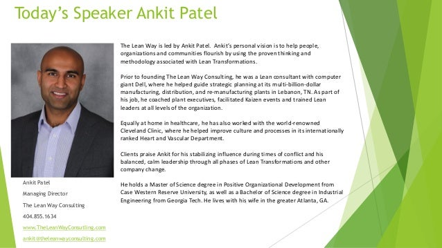 The Lean Way is led by Ankit Patel. Ankit's personal vision is to help people, organizations and communities flourish by u...