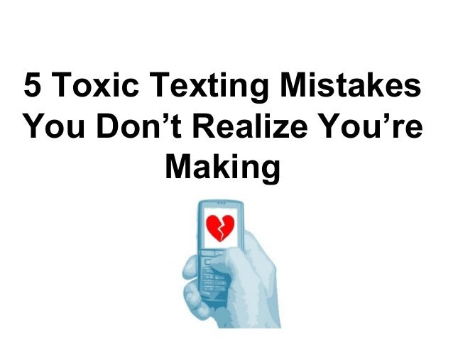 5 Toxic Texting Mistakes You Don't Realize You're Making