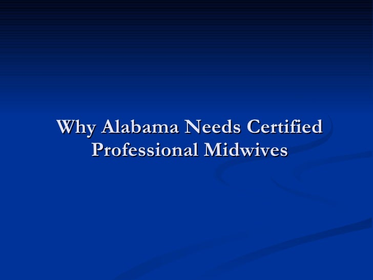Why Alabama Needs Certified Professional Midwives
