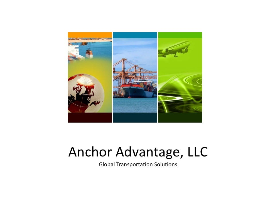 Anchor Advantage, LLC     Global Transportation Solutions