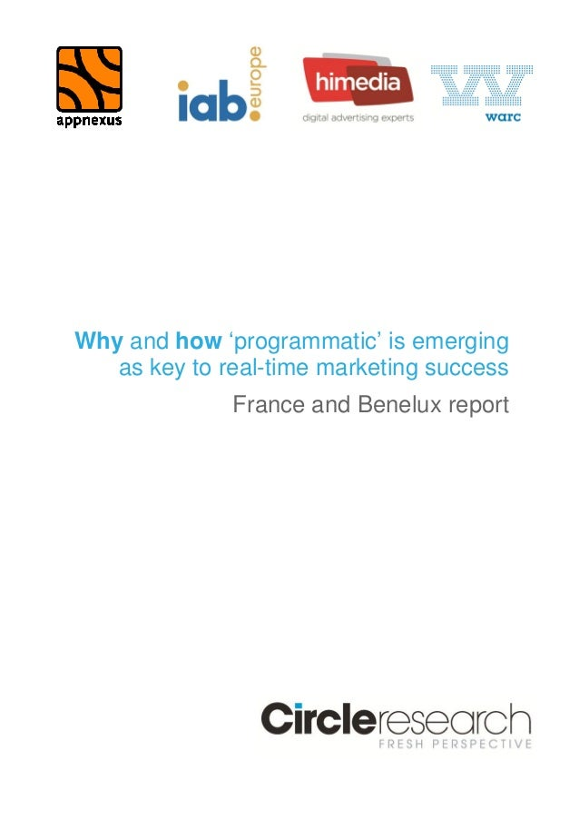 Why and how 'programmatic' is emerging  as key to real-time marketing success  France and Benelux report