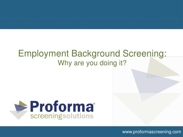 Employment Background Screening:Why are you doing it?<br />