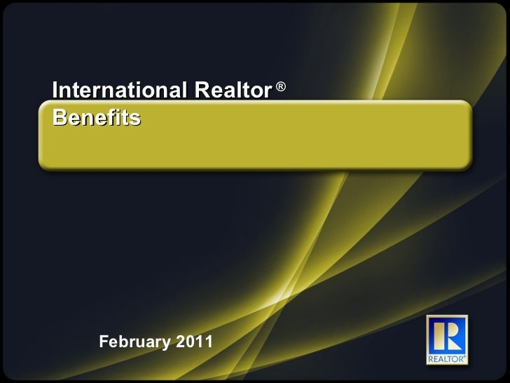 International Realtor  ® Benefits February 2011