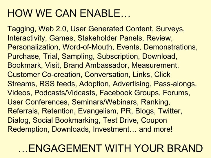 HOW WE CAN ENABLE… Tagging, Web 2.0, User Generated Content, Surveys, Interactivity, Games, Stakeholder Panels, Review, Pe...