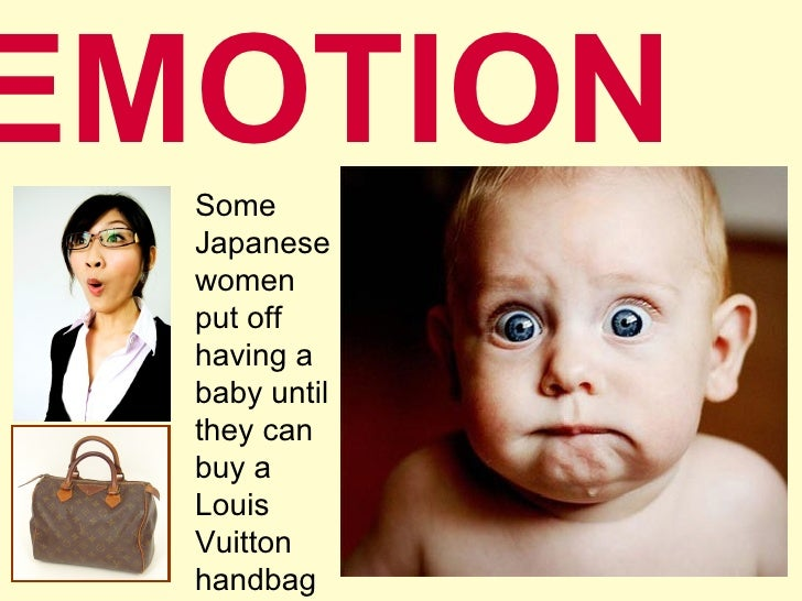 Baby EMOTION Some Japanese women put off having a baby until they can buy a Louis Vuitton handbag