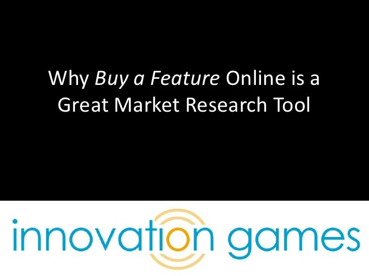 Why Buy a Feature Online is a Great Market Research Tool<br />