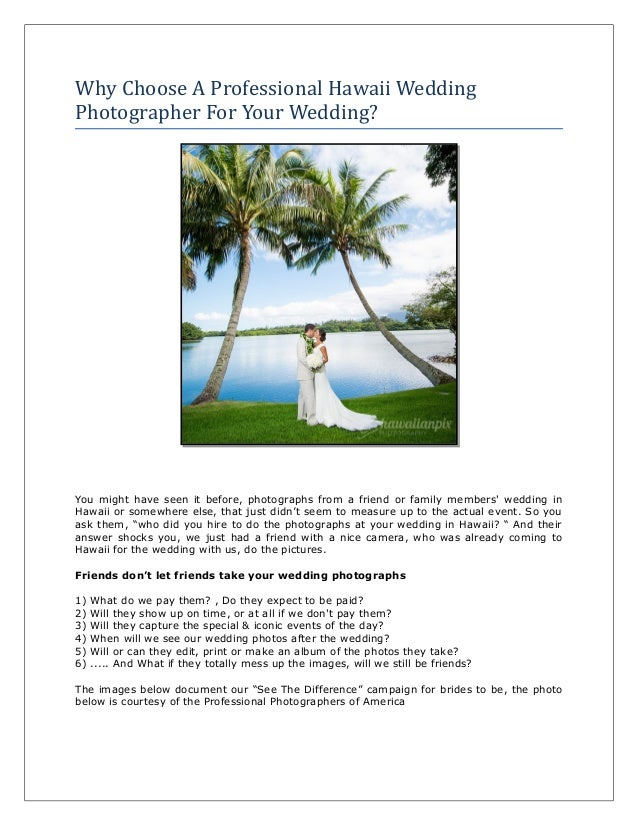 Why Choose A Professional Hawaii Wedding Photographer For Your Wedding? You might have seen it before, photographs from a ...