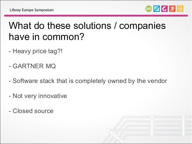 What do these solutions / companieshave in common?- Heavy price tag?!- GARTNER MQ- Software stack that is completely owned...