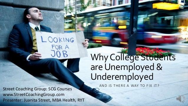 Underemployed Why College Stu...