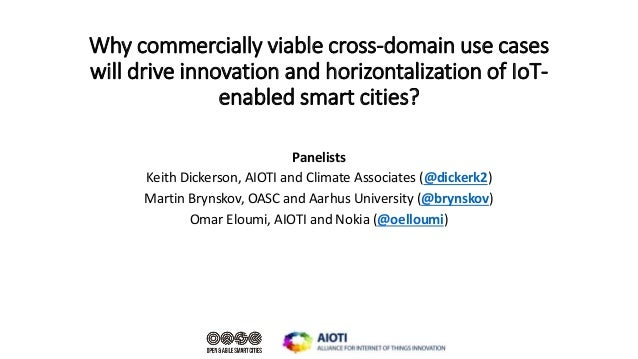 Why commercially viable cross-domain use cases will drive innovation and horizontalization of IoT- enabled smart cities? P...