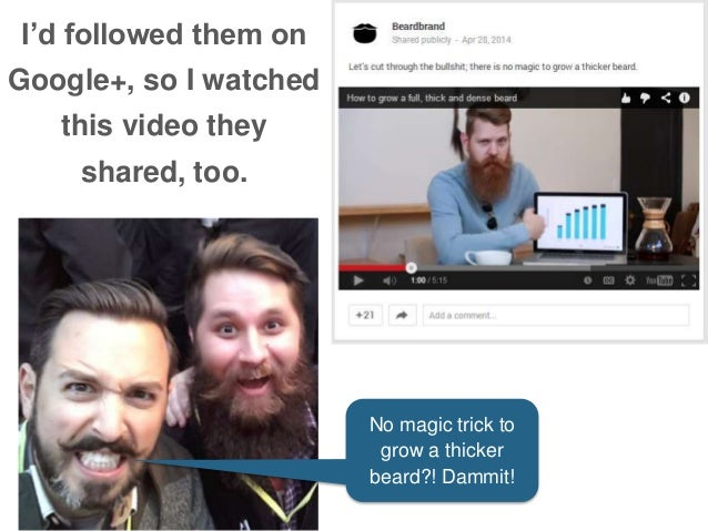 No magic trick to grow a thicker beard?! Dammit! I'd followed them on Google+, so I watched this video they shared, too.