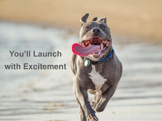 You'll Launch with Excitement