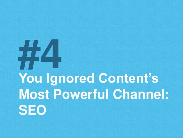 You Ignored Content's Most Powerful Channel: SEO #4