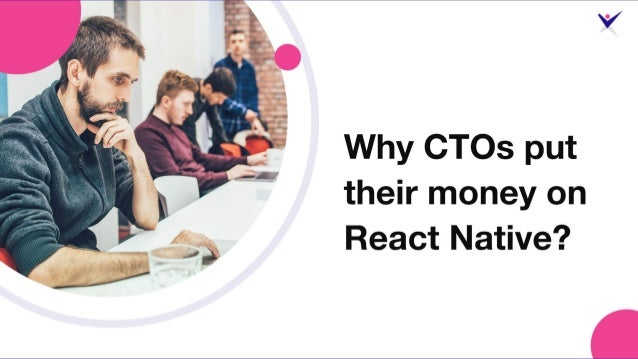 Why CTOs put their money on React Native?