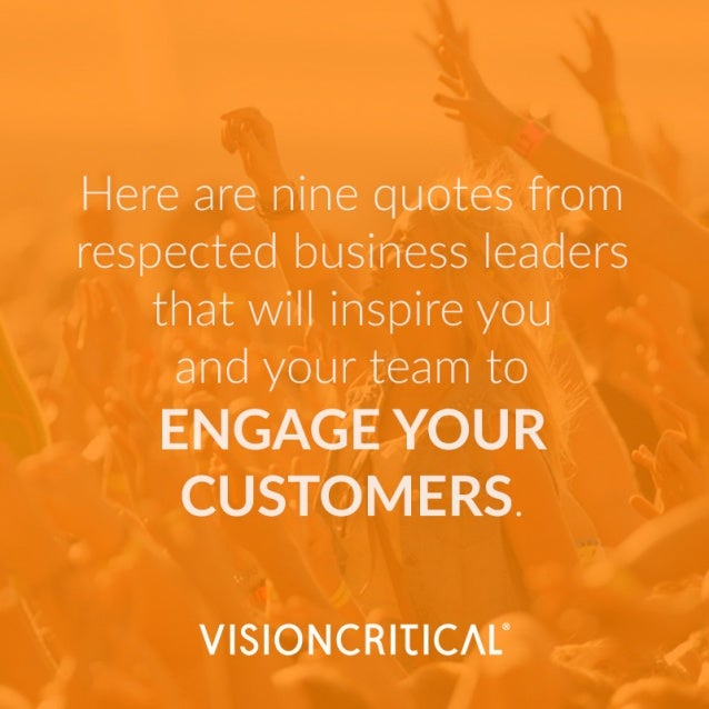 Inspire Inspirational Quotes On Leadership: Why Customer Engagement Matters: Inspiring Quotes From