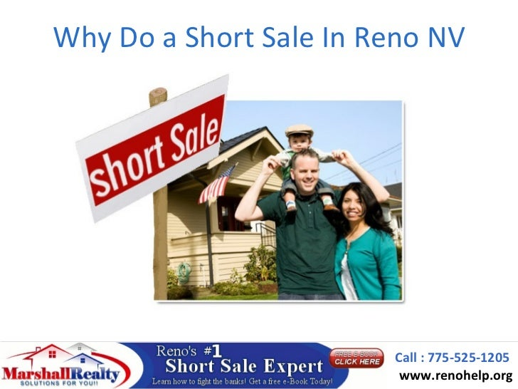 Why Do a Short Sale In Reno NV                        Call : 775-525-1205                         www.renohelp.org