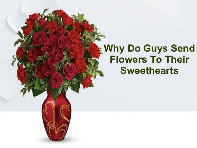 Why Do Guys Send Flowers To Their Sweethearts