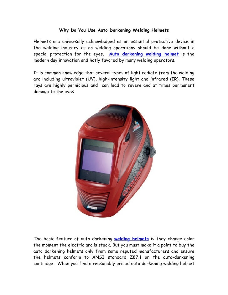Why Do You Use Auto Darkening Welding Helmets  Helmets are universally acknowledged as an essential protective device in t...