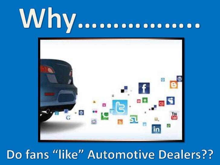 "Why do fans ""like"" automotive dealers?"