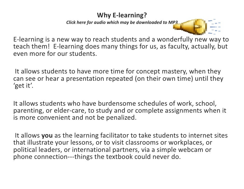 Why E‐learning?                    Click here for audio which may be downloaded to MP3   E‐learning is a new way to reach ...