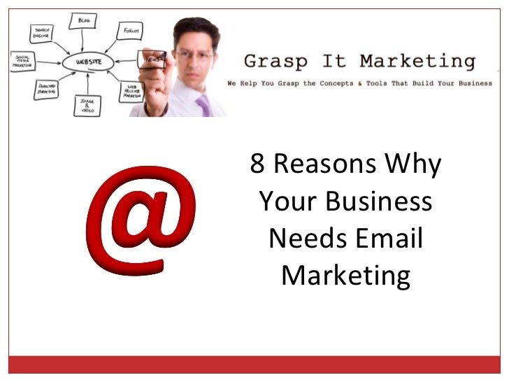 [INSERT YOUR LOGO] 8 Reasons Why Your Business Needs Email Marketing