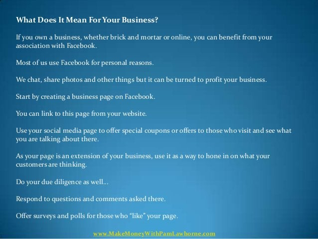 What Does It Mean For Your Business?If you own a business, whether brick and mortar or online, you can benefit from youras...