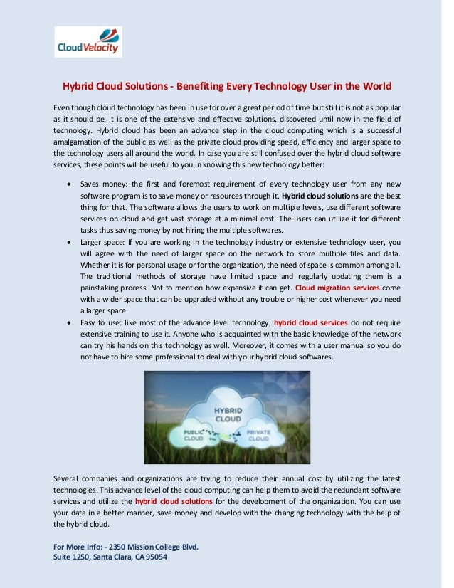 Hybrid Cloud Solutions - Benefiting Every Technology User in the World Even though cloud technology has been in use for ov...