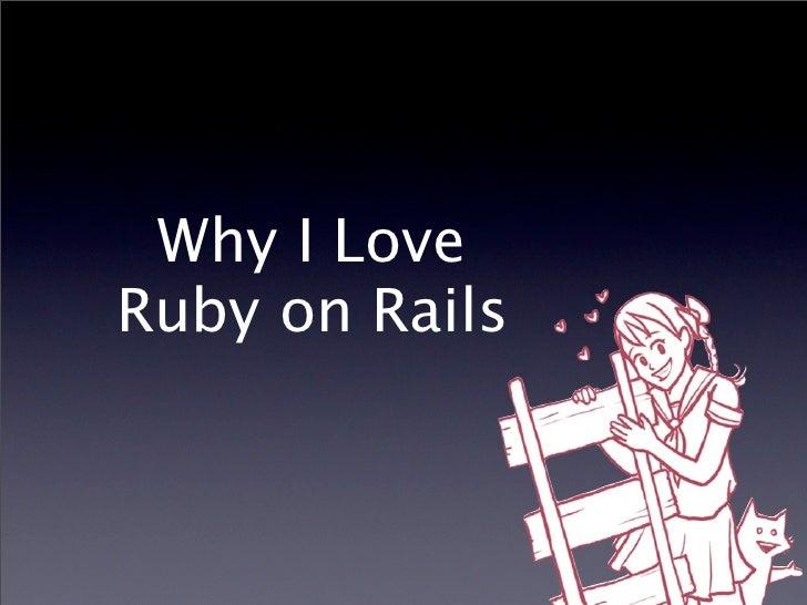 Why I Love Ruby on Rails