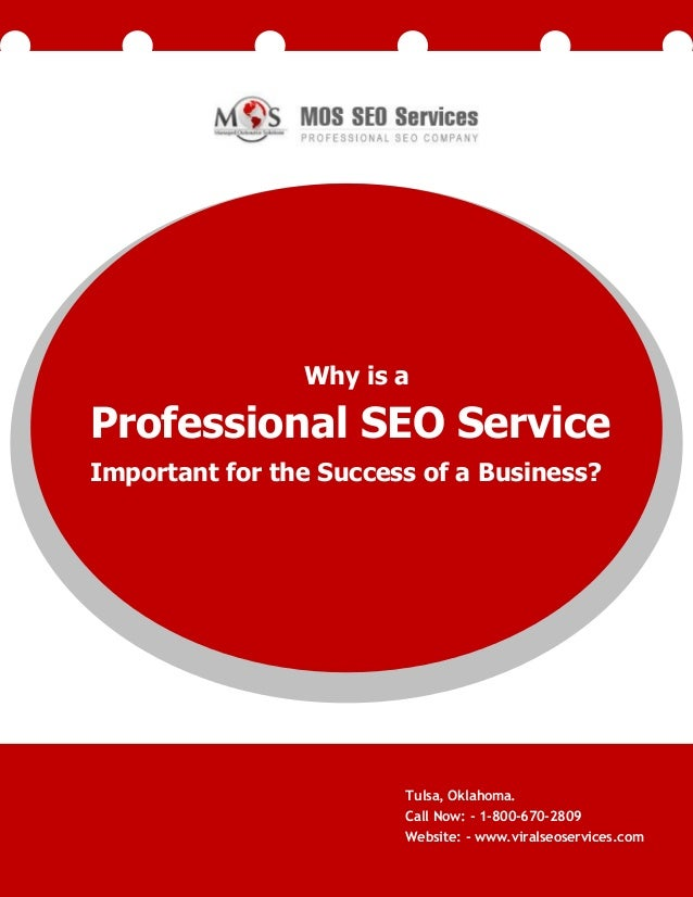 Why is a  Professional SEO Service Important for the Success of a Business?  Tulsa, Oklahoma. Call Now: - 1-800-670-2809 W...