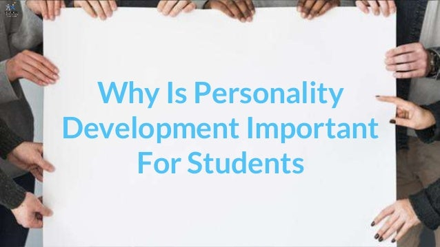 Why Is Personality Development Important For Students