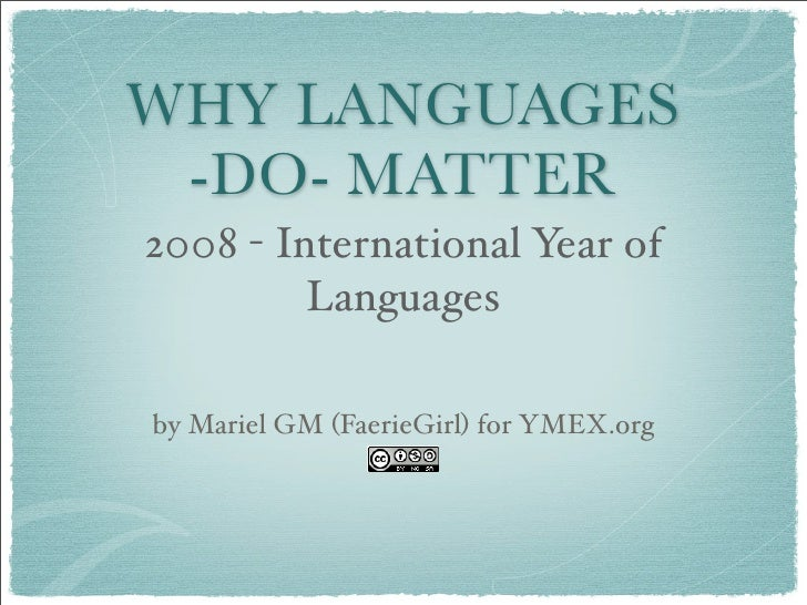 WHY LANGUAGES  -DO- MATTER 2008 - International Year of          Languages  by Mariel GM (FaerieGirl) for YMEX.org